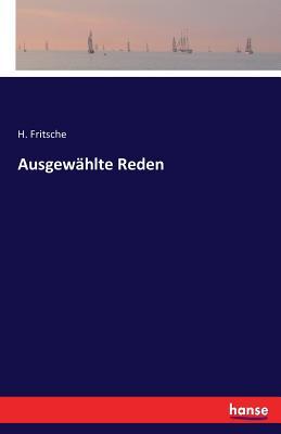 Ausgewahlte Reden - Fritsche, H