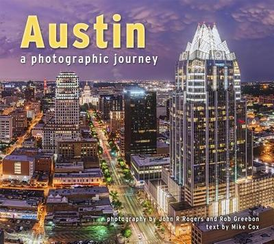 Austin: A Photographic Journey - Cox, Mike