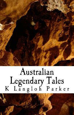 Australian Legendary Tales - Parker, K Langloh