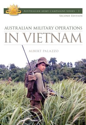 Australian Military Operations in Vietnam - Palazzo, Albert