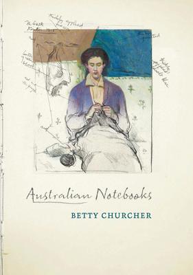 Australian Notebooks - Churcher, Betty