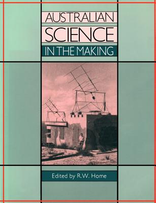 Australian Science in the Making - Home, Roderick Weir (Editor)