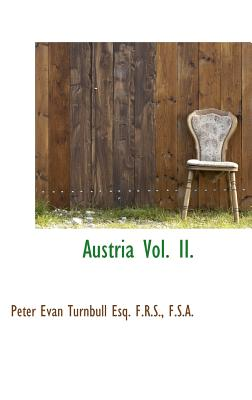 Austria Vol. II. - Turnbull, Peter Evan