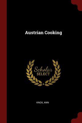 Austrian Cooking - Ann, Knox