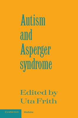 Autism and Asperger Syndrome - Frith, Uta (Editor)