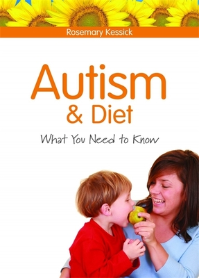 Autism and Diet: What You Need to Know - Kessick, Rosemary
