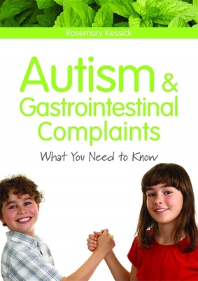 Autism and Gastrointestinal Complaints: What You Need to Know - Kessick, Rosemary
