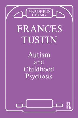 Autism & Childhood Psychosis - Tustin, Frances