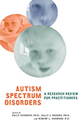 Autism Spectrum Disorders: A Research Review for Practitioners - Ozonoff, Sally, PhD (Editor)