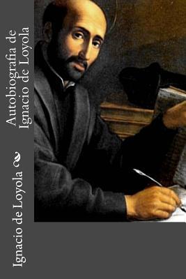 Autobiografia de Ignacio de Loyola - De Loyola, Ignacio