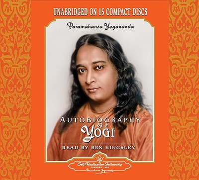 Autobiography of a Yogi: Unabridged Audiobook Read by Ben Kingsley - Yogananda, Paramahansa, and Yogananda, and Kingsley, Sir Ben (Read by)