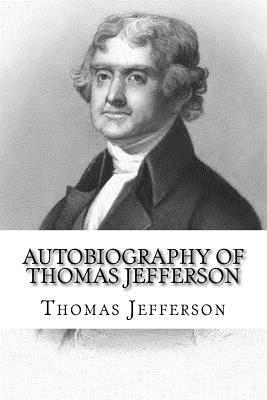 Autobiography of Thomas Jefferson - Jefferson, Thomas, and McEwen, Rolf (Designer)