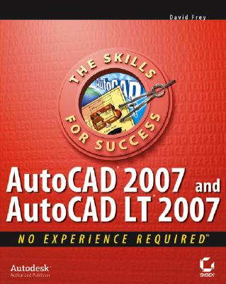 AutoCAD 2007 and AutoCAD LT 2007 - Frey, David