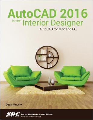 AutoCAD 2016 for the Interior Designer - Muccio, Dean