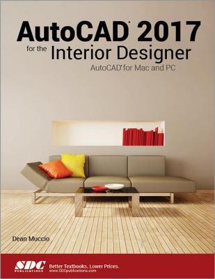 AutoCAD 2017 for the Interior Designer - Muccio, Dean