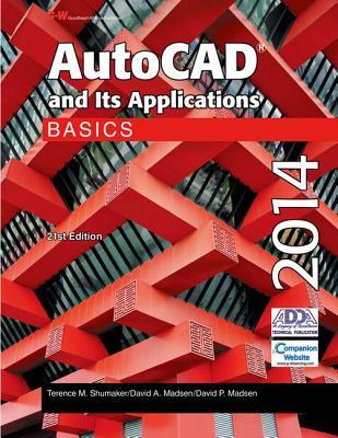 AutoCAD and Its Applications Basics 2014 - Shumaker, Terence M, and Madsen, David A, and Madsen, David P