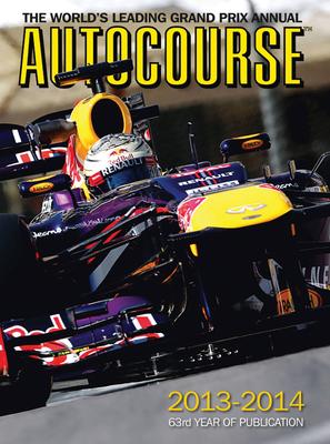 Autocourse 2013/14: The World's Leading Grand Prix Annual - Dodgins, Tony, and Hamilton, Maurice, and Hughes, Mark