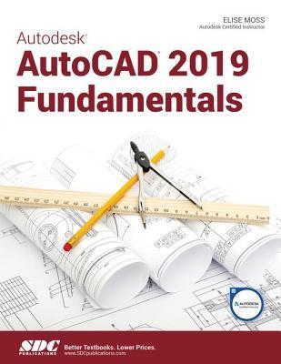 Autodesk AutoCAD 2019 Fundamentals - Moss, Elise