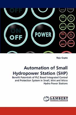 Automation of Small Hydropower Station (Shp) - Gupta, Raju