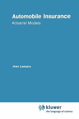 Automobile Insurance: Actuarial Models - Lemaire, Jean
