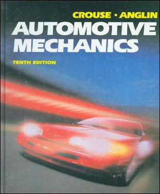 Automotive Mechanics - Crouse, Williams, and Anglin, Donald L, and Crouse William