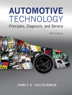 Automotive Technology: Principles, Diagnosis, and Service Plus Myautomotivelab with Pearson Etext -- Access Card Package - Halderman, James D