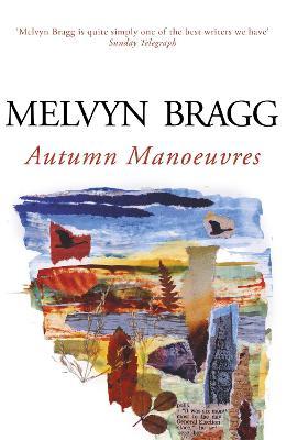 Autumn Manoeuvres - Bragg, Melvyn