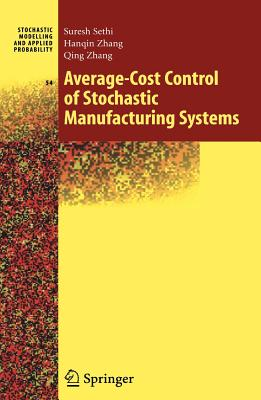 Average-Cost Control of Stochastic Manufacturing Systems - Sethi, Suresh P., and Zhang, Han-Qin, and Zhang, Qing