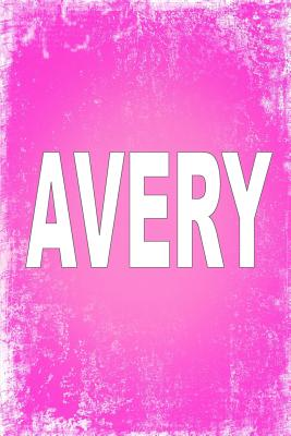 "Avery: 100 Pages 6"" X 9"" Personalized Name on Journal Notebook - Rwg"