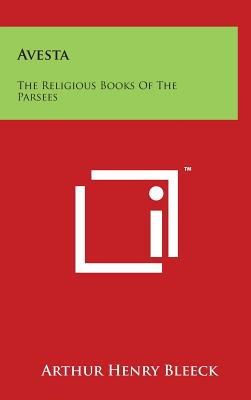 Avesta: The Religious Books of the Parsees - Bleeck, Arthur Henry