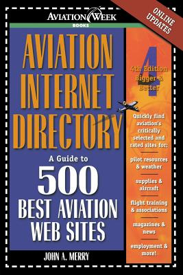 Aviation Internet Directory: A Guide to 500 Best Aviation Web Sites - Merry, John Allen