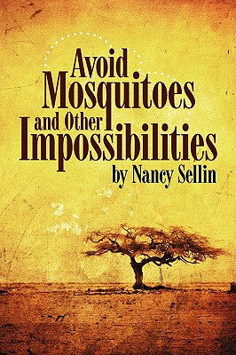 Avoid Mosquitoes-And Other Impossibilities - Sellin, Nancy