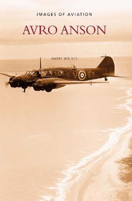 Avro Anson: Images of Aviation - Holmes, Harry