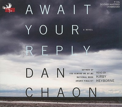 Await Your Reply - Chaon, Dan, and Heyborne, Kirby (Read by)