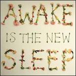 Awake Is the New Sleep [Tenth Anniversary Edition] [2 LP]
