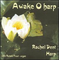 Awake O Harp - Rachel Dent (harp); Ronald Frost (organ)
