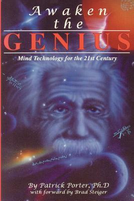 Awaken the Genius: Mind Technology for the 21st Century - Porter, Patrick Kelly, and Porter, Cynthia Joan (Editor)