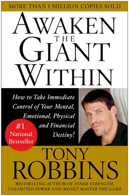 Awaken the Giant Within: How to Take Immediate Control of Your Mental, Emotional, Physical & Financial Destiny! - Robbins, Anthony, and CoVan, Frederick L (Foreword by), and Robbins