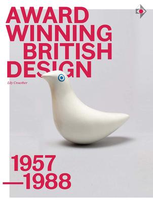 Award-Winning British Design 1957-1988 - Crowther, Lily