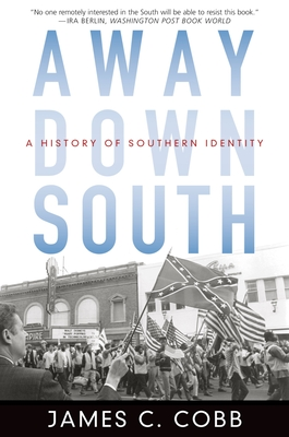 Away Down South: A History of Southern Identity - Cobb, James C