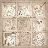 Away from the World [Deluxe Edition] - Dave Matthews Band