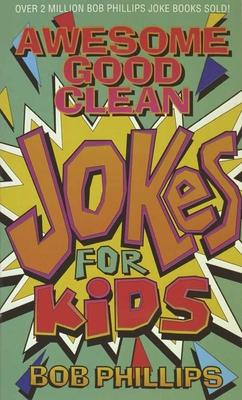 Awesome Good Clean Jokes for Kids - Phillips, Bob