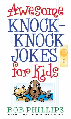 Awesome Knock-Knock Jokes for Kids - Phillips, Bob