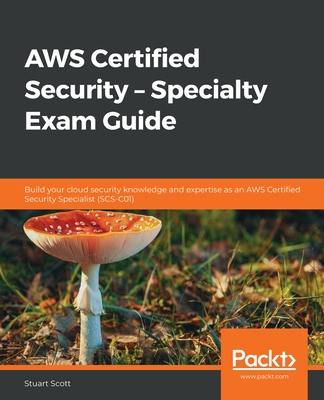 AWS Certified Security - Specialty Exam Guide - Scott, Stuart