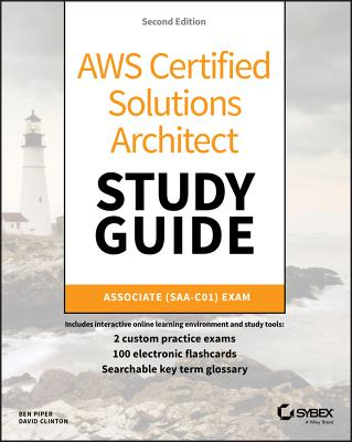 Aws Certified Solutions Architect Study Guide: Associate Saa-C01 Exam - Piper, Ben, and Clinton, David