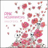 Axis of Evol - Pink Mountaintops