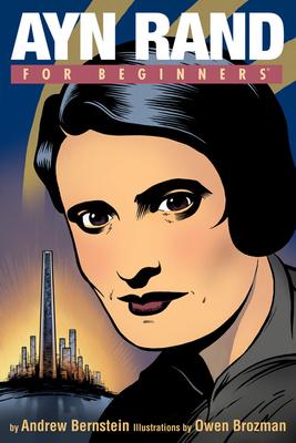 Ayn Rand for Beginners - Bernstein, Andrew, PH.D.