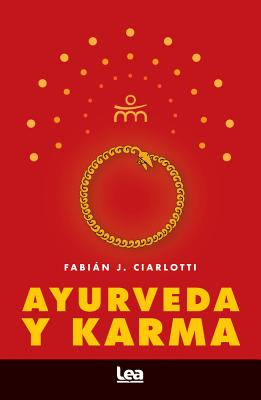 Ayurveda Y Karma - Ciarlotti, Fabian