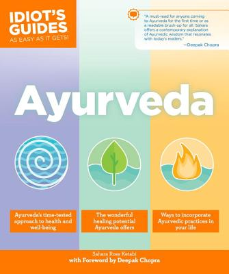 Ayurveda - Ketabi, Sahara Rose, and Chopra, Deepak, MD (Foreword by)