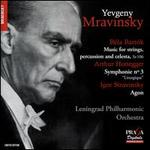 Béla Bartók: Music for strings, percussion and celesta, Sz. 106; Arthur Honegger: Symphonie No. 3; Igor Stravinsky: A